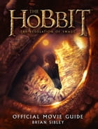 Official Movie Guide (The Hobbit: The Desolation of Smaug) by Brian Sibley