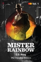 Mister Rainbow Vol. 1: The Omnibus Edition by C.S. Boag