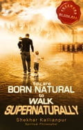 You are Born Natural to Walk Supernaturally 183599d5-896c-4446-8a71-539aee25c1a7