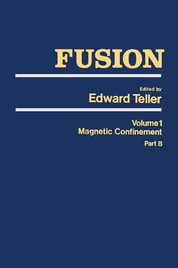 Book Fusion Part B: Magnetic confinement Part B by Teller, Edward
