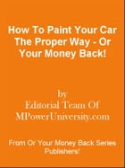 How To Paint Your Car The Proper Way - Or Your Money Back! by Editorial Team Of MPowerUniversity.com