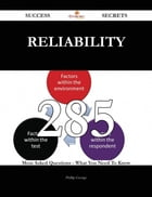 reliability 285 Success Secrets - 285 Most Asked Questions On reliability - What You Need To Know