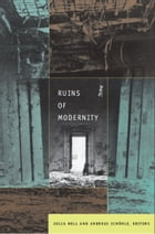 Ruins of Modernity by Julia Hell