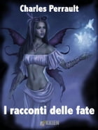 I racconti delle fate by Charles Perrault