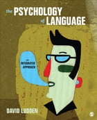 The Psychology of Language: An Integrated Approach