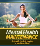 Mental Health Maintenance by Anonymous