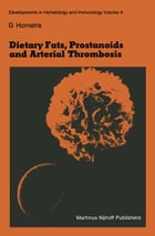 Dietary Fats, Prostanoids and Arterial Thrombosis by G. Hornstra