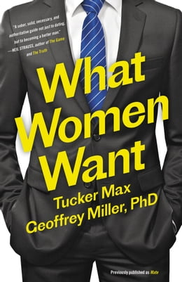 Book Mate: Become the Man Women Want by Tucker Max