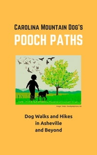 Pooch Paths: Dog Walks and Hikes in Asheville and Beyond