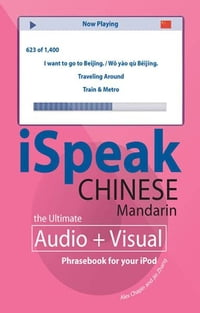 iSpeak Chinese Phrasebook (MP3 CD + Guide) : An Audio + Visual Phrasebook for Your iPod: An Audio +…