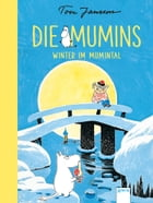 Die Mumins (6). Winter im Mumintal by Tove Jansson