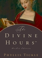 The Divine HoursTM, Pocket Edition by Phyllis Tickle