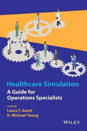 Healthcare Simulation A Guide for Operations Specialists