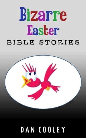 Bizarre Easter Bible Stories