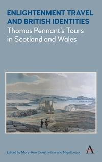 Enlightenment Travel and British Identities: Thomas Pennant's Tours of Scotland and Wales