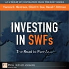 Investing in SWFs: The Road to Pan-Asia by Yiannis G. Mostrous