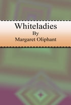 Whiteladies by Margaret Oliphant