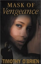 Mask of Vengeance by Timothy OBrien