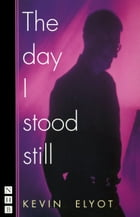 The Day I Stood Still (NHB Modern Plays) by Kevin Elyot