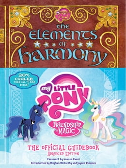 Book My Little Pony: The Elements of Harmony: Friendship is Magic: The Official Guidebook by Brandon T. Snider