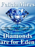 Diamonds Are For Eden by Felicia Mires