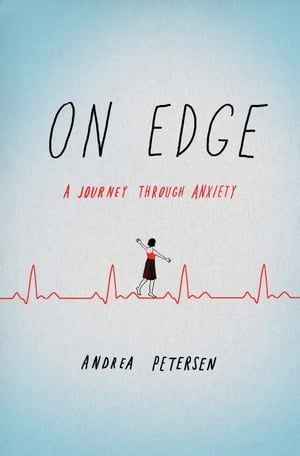 On Edge A Journey Through Anxiety