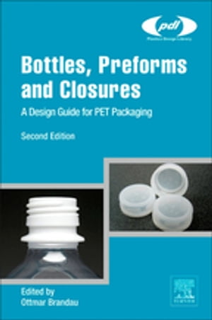 Bottles,  Preforms and Closures A Design Guide for PET Packaging