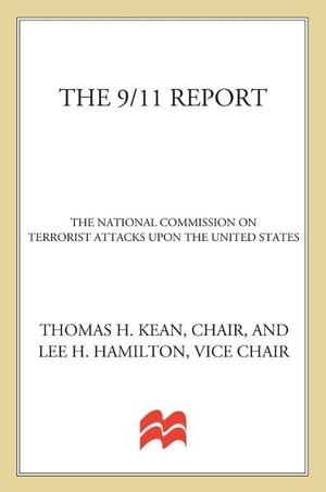 The 9/11 Report The National Commission on Terrorist Attacks Upon the United States