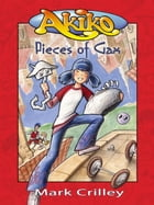 Akiko: Pieces of Gax by Mark Crilley