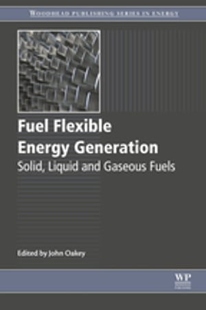 Fuel Flexible Energy Generation Solid,  Liquid and Gaseous Fuels