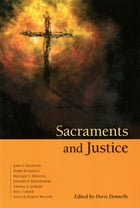 Sacraments and Justice by Doris K Donnelly