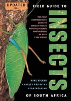 Field Guide to Insects of South Africa by Mike Picker
