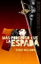 Más poderoso que la espada by Evan Willnow