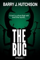 The Bug - Episode One
