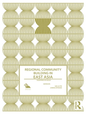 Regional Community Building in East Asia Countries in Focus