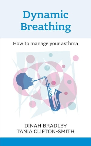 Dynamic Breathing How to manage your asthma
