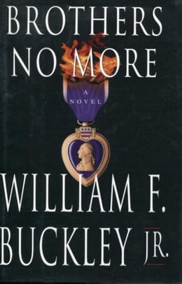 Book Brothers No More by William F. Buckley, Jr.