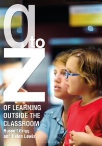 A-Z of Learning Outside the Classroom