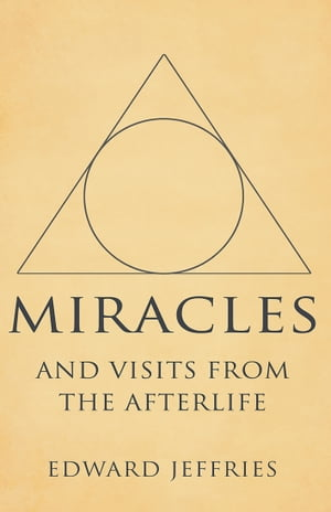 Miracles And visits from the afterlife