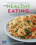 American Cancer Society New Healthy Eating Cookbook by Jeanne Besser