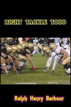 Right Tackle Todd by Ralph Henry Barbour