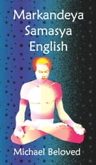 Markandeya Samasya English by Michael Beloved