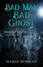 Bad Men, Bad Ghost by Nance Newman