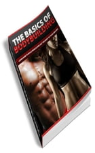 The Basics Of BodyBuilding by Jimmy  Cai