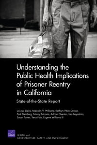 Understanding the Public Health Implications of Prisoner Reentry in California: State-of-the-State…