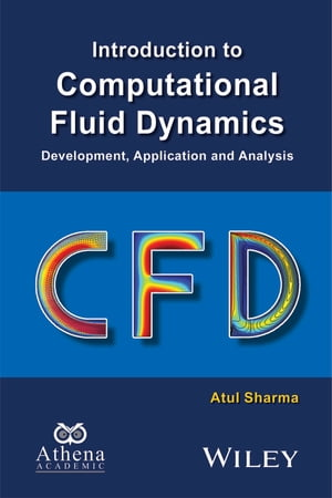 Introduction to Computational Fluid Dynamics Development,  Application and Analysis