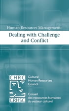 Human Resources Management: Dealing with Challenge and Conflict by Cultural Human Resources Council