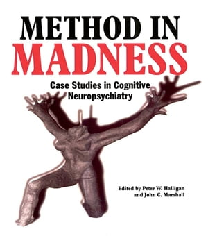 Method In Madness Case Studies In Cognitive Neuropsychiatry