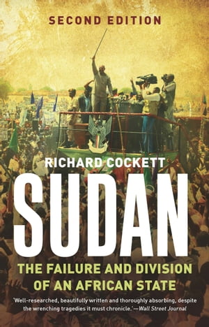 Sudan The Failure and Division of an African State