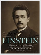 Einstein: A Hundred Years of Relativity by Andrew Robinson